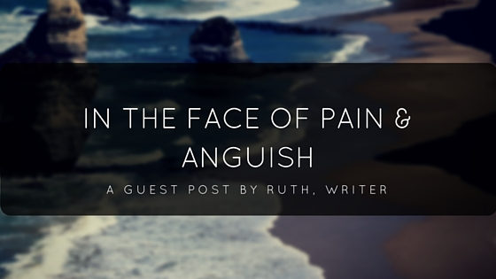 IN THE FACE OF PAIN & ANGUISH